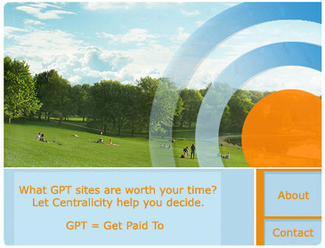 What GPT sites are worth your time? Let GPT Central help you decide. GPT = Get Paid To
